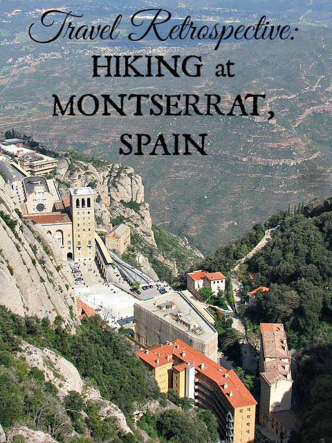 Travel Retrospective: Hiking at Montserrat, Spain - Sweet and Savoring