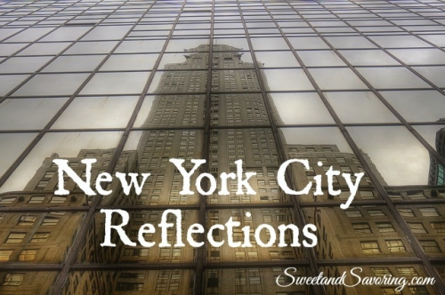 New York City Reflections - Sweet and Savoring [photo by Andy Milford]