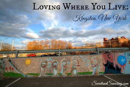 Loving Where You Live: Kingston, NY Edition- Sweet and Savoring