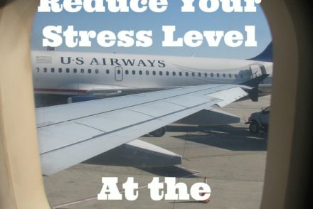 How to Reduce Your Stress Level at the Airport - Sweet and Savoring