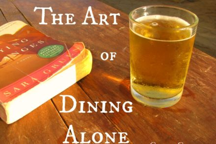 The Art of Dining Alone - Sweet and Savoring